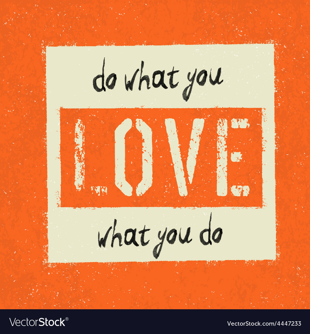 Inspirational do what you love poster