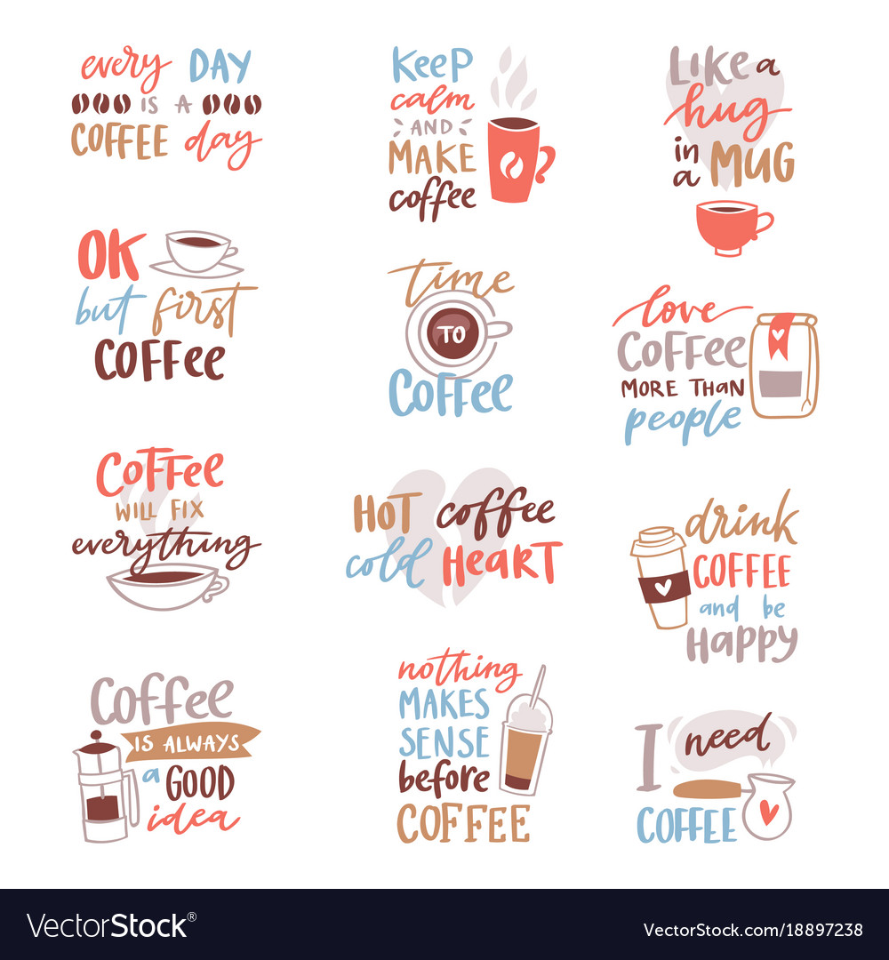 Coffee lettering coffeecup quote phrase hot