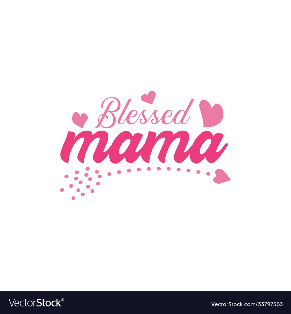 Blessed mama quote lettering