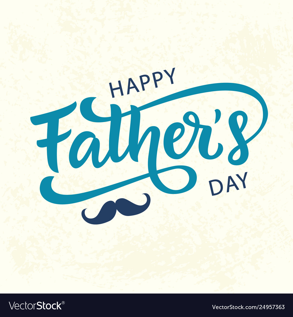 Happy fathers day greeting hand written lettering