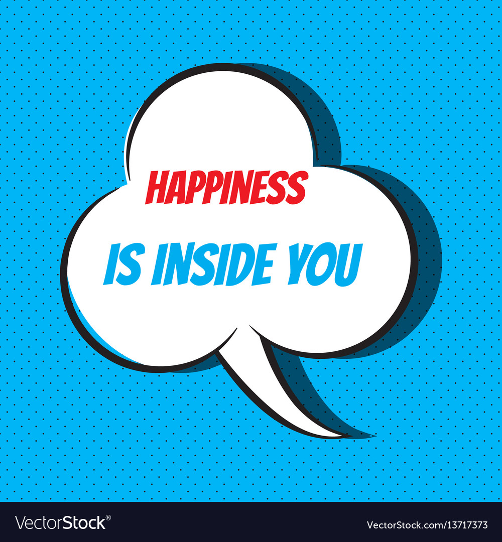Comic speech bubble with phrase happiness is