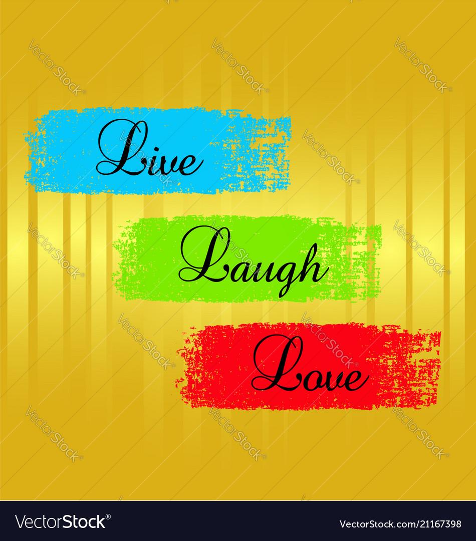 Word sayings live laugh love