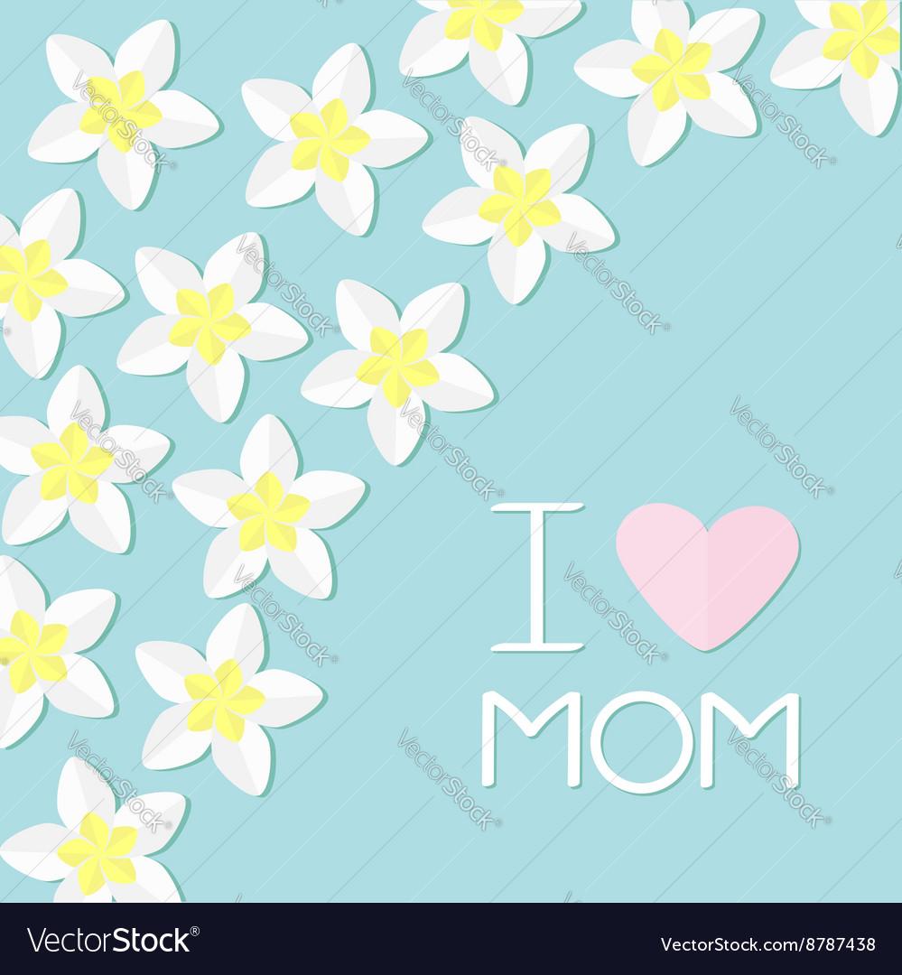 I love mom Greeting card with heart Plumeria