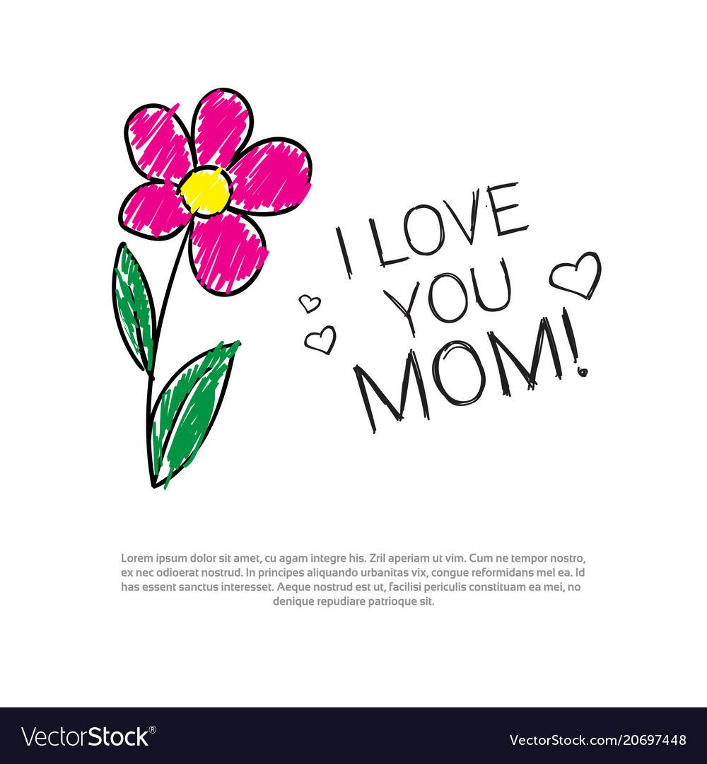I Love My Mom Doodle Greeting Card For Mothers Day