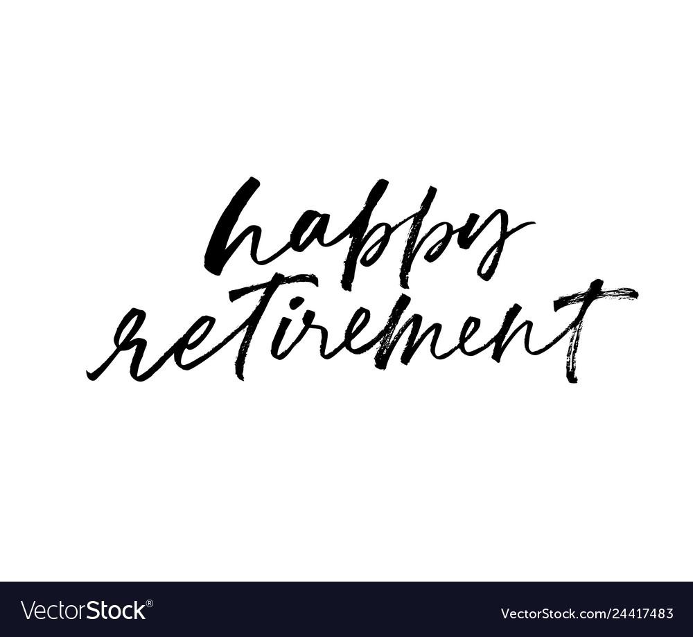 Happy retirement phrase modern calligraphy