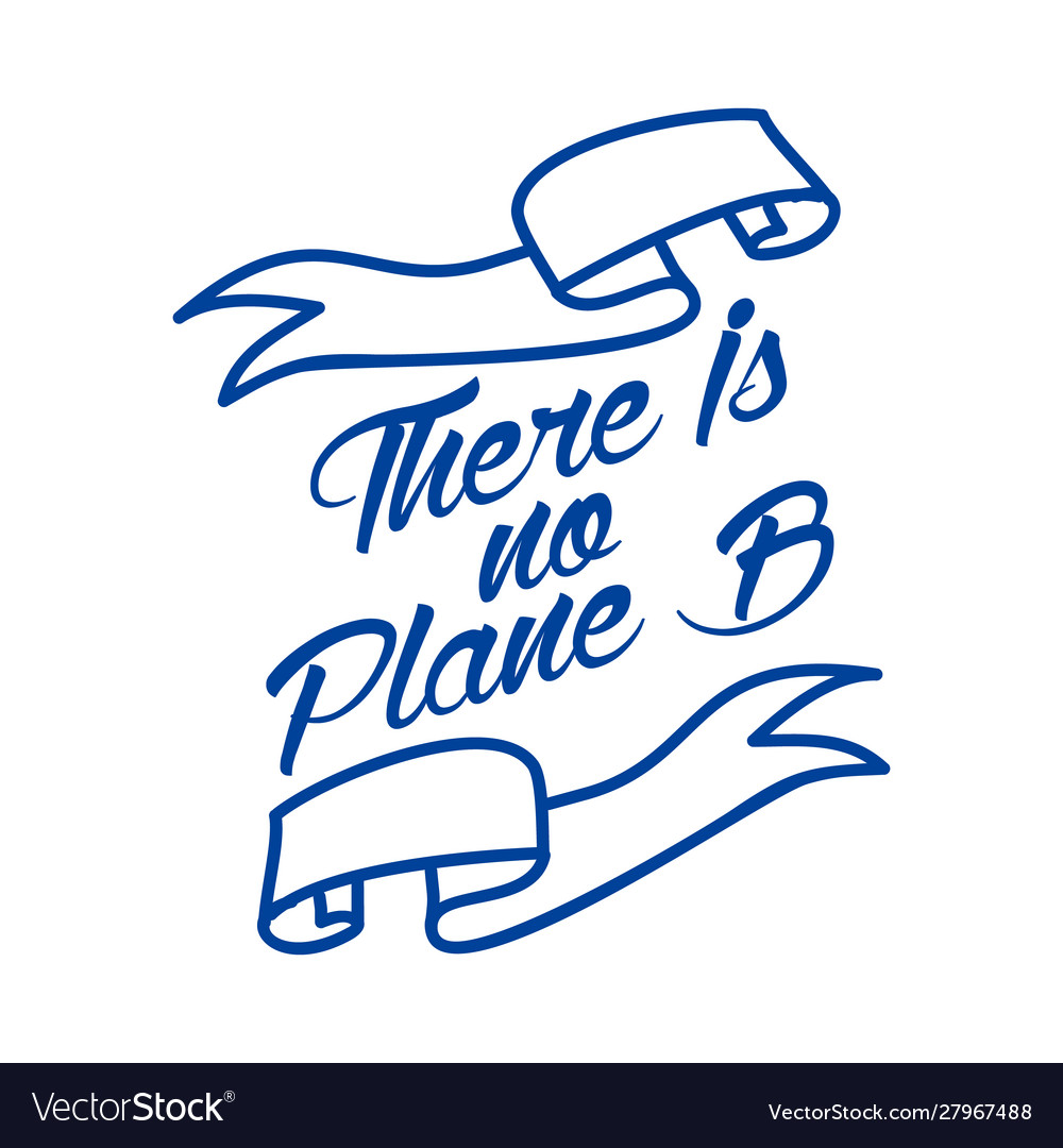 There is no planet b quote lettering about eco
