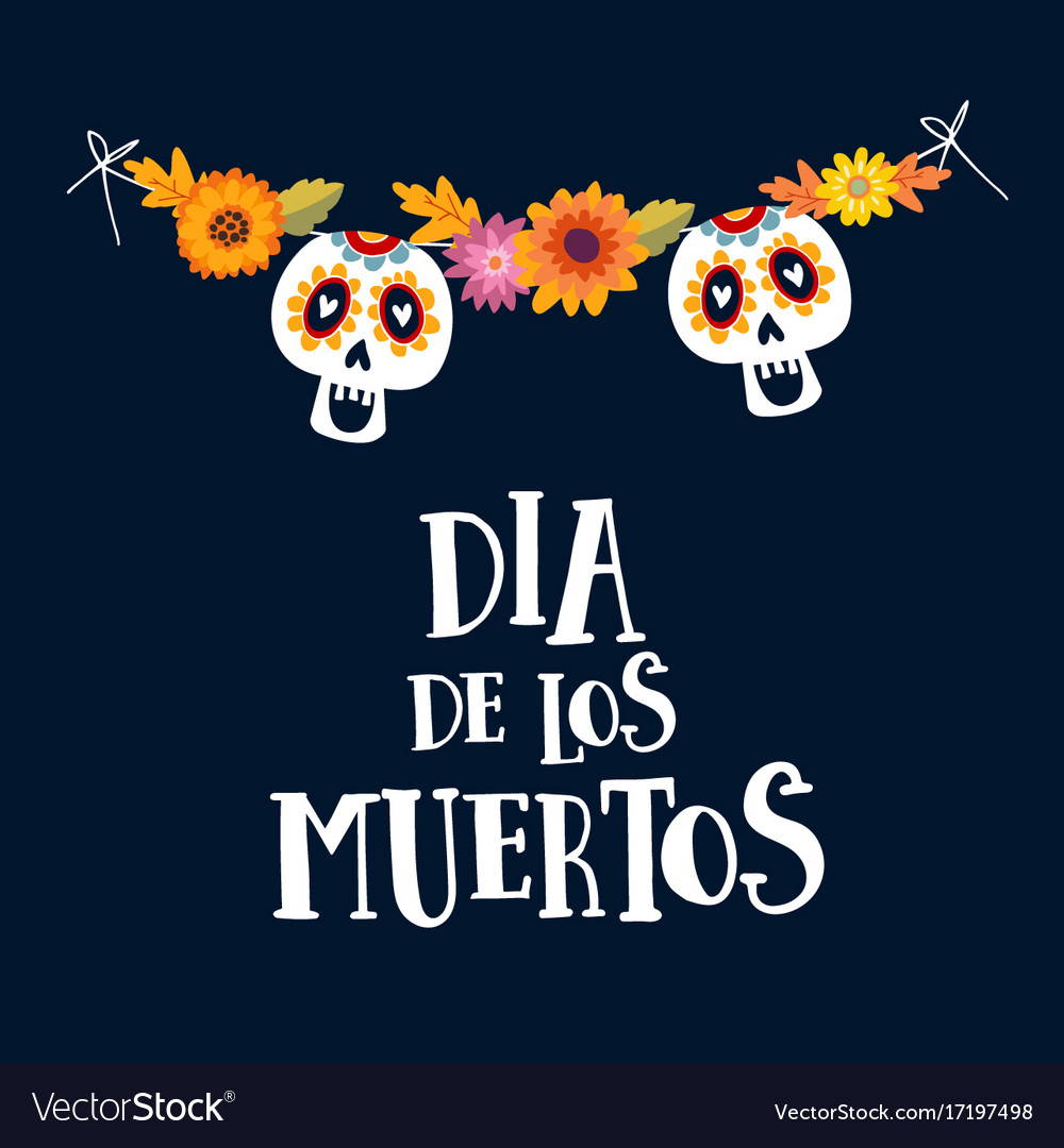 Dia de los muertos or halloween greeting card vector image m4hsunfo