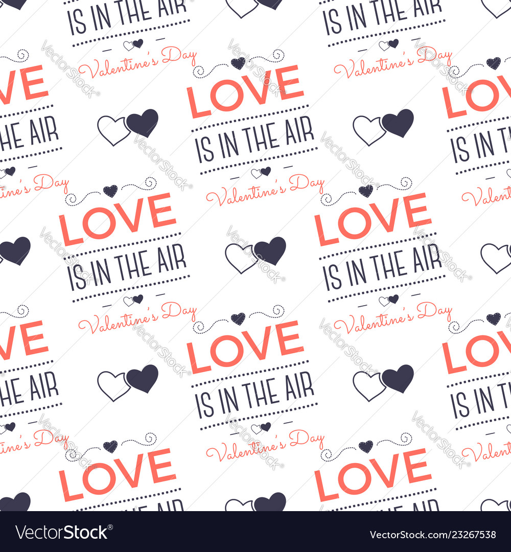 Valentines day pattern love is in air