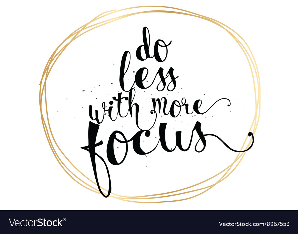 Do less with more focus inscription greeting card vector