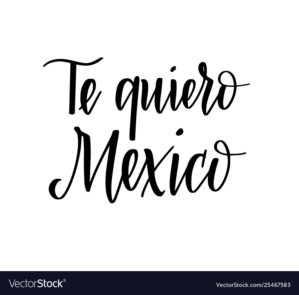 Love you mexico in spanish calligraphy phrase