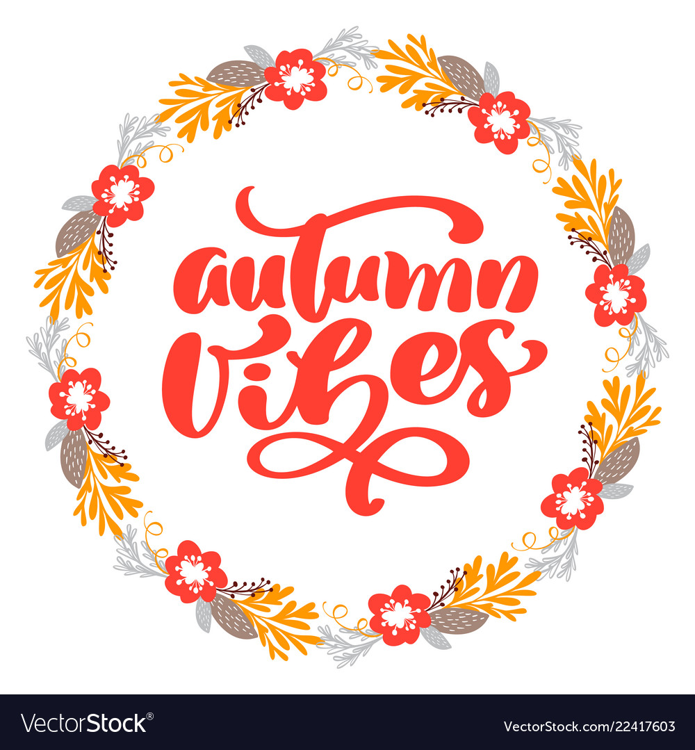 Autumn vibes calligraphy lettering text in frame