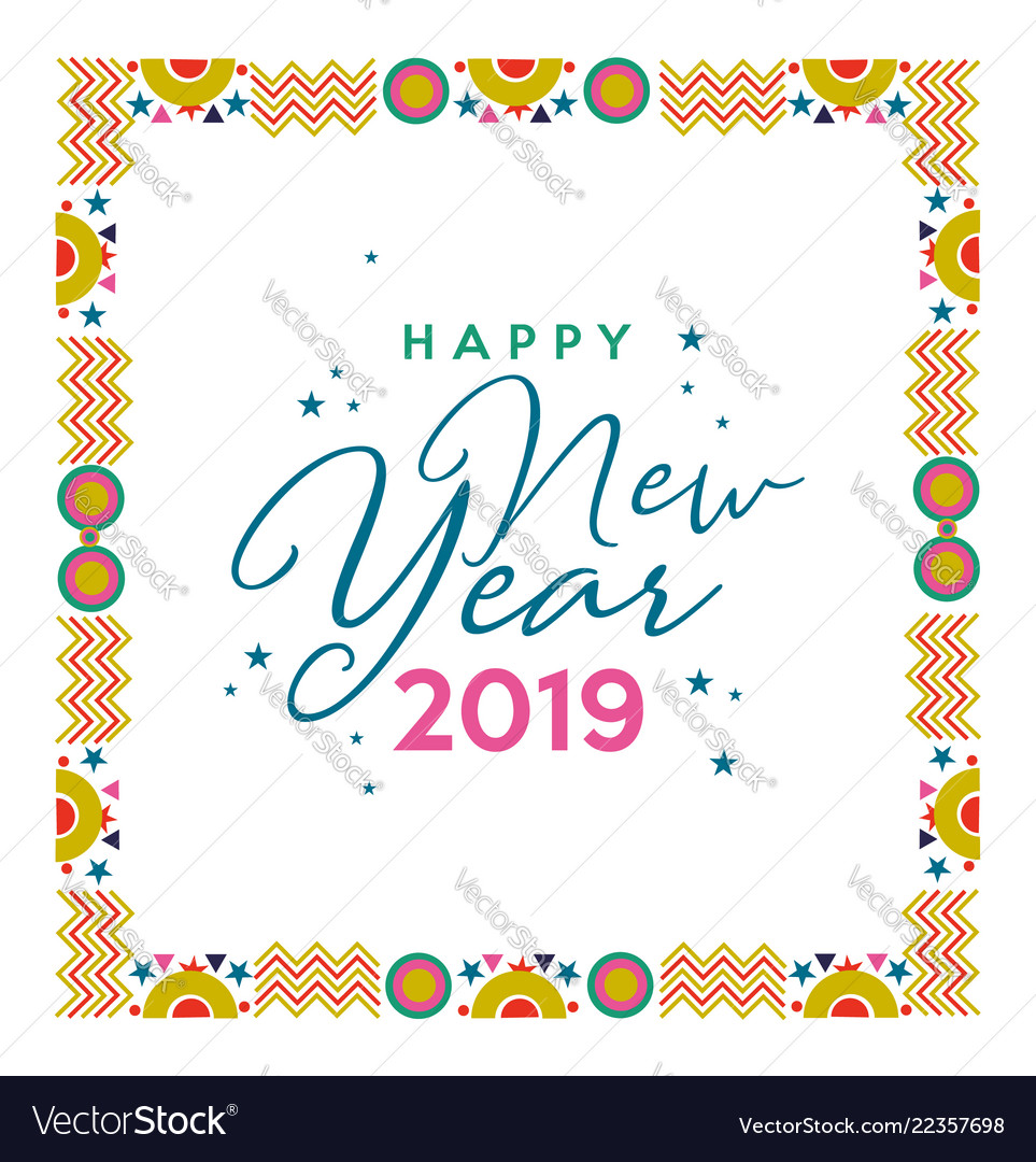 Happy New Year 2019 Festive Frame Color Card Vector Image
