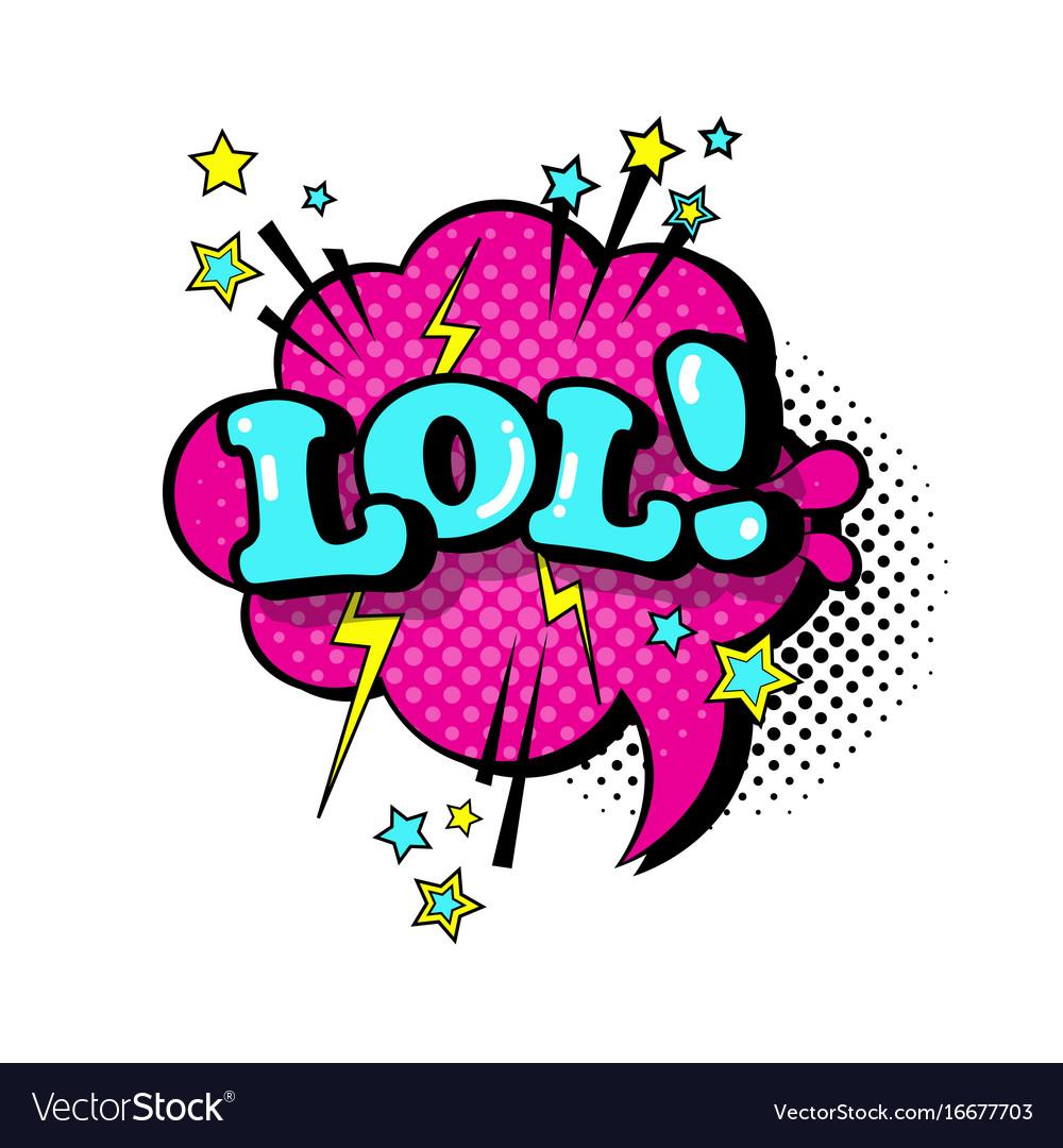 Comic speech chat bubble pop art style lol