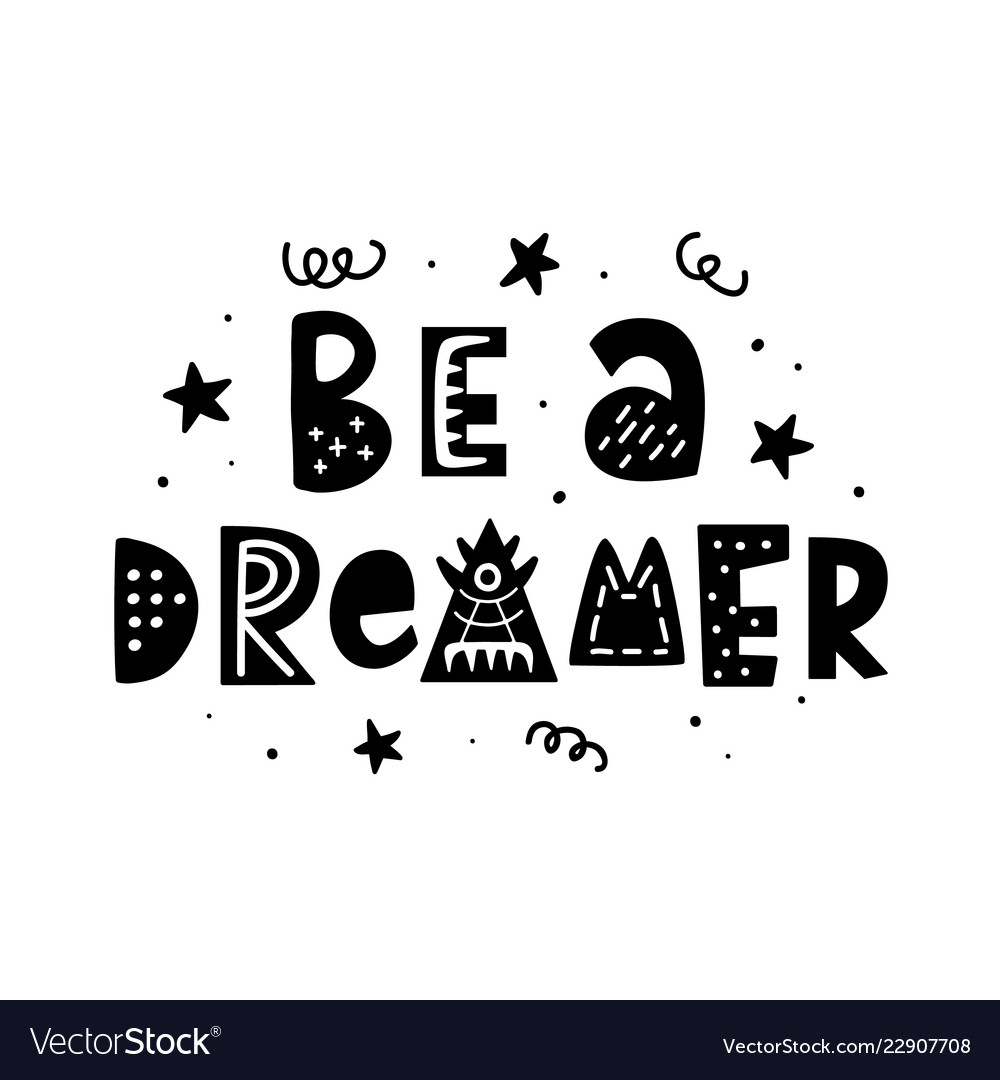 Be a dreamer hand lettering phrase