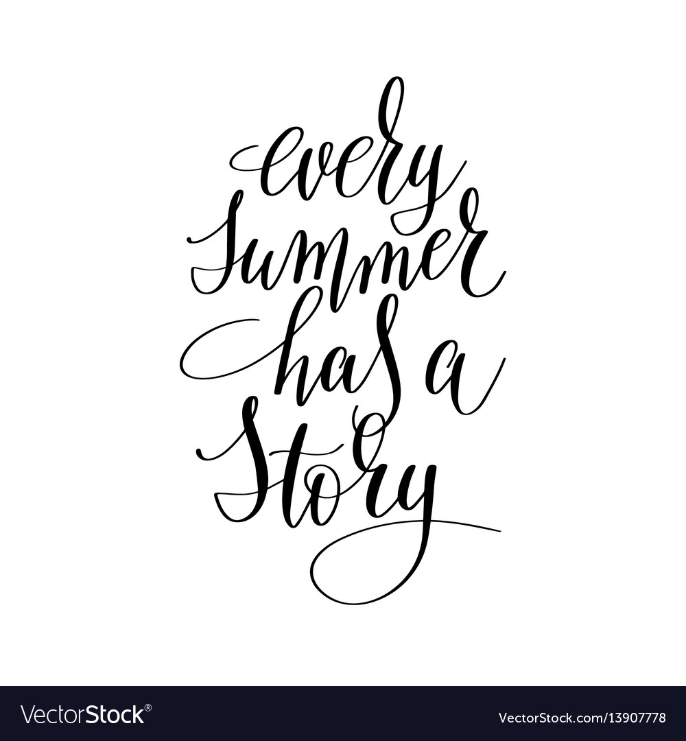 Every Summer Has A Story Inspirational Quote About