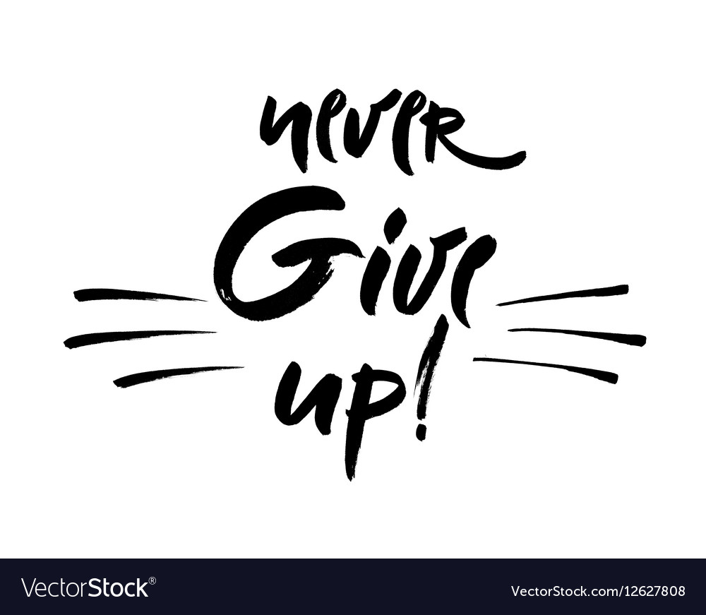 Never give up lettering Hand