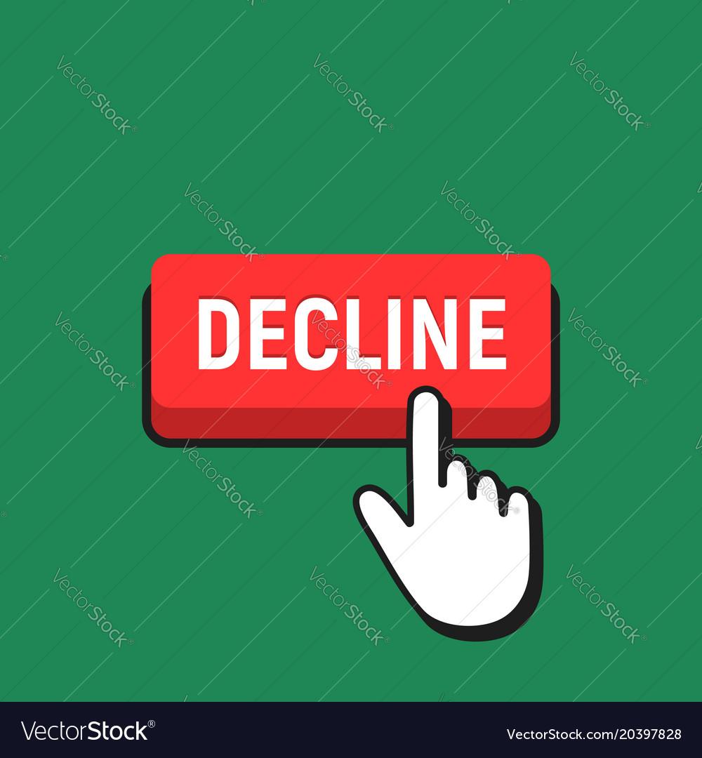 Hand mouse cursor clicks the decline button vector image
