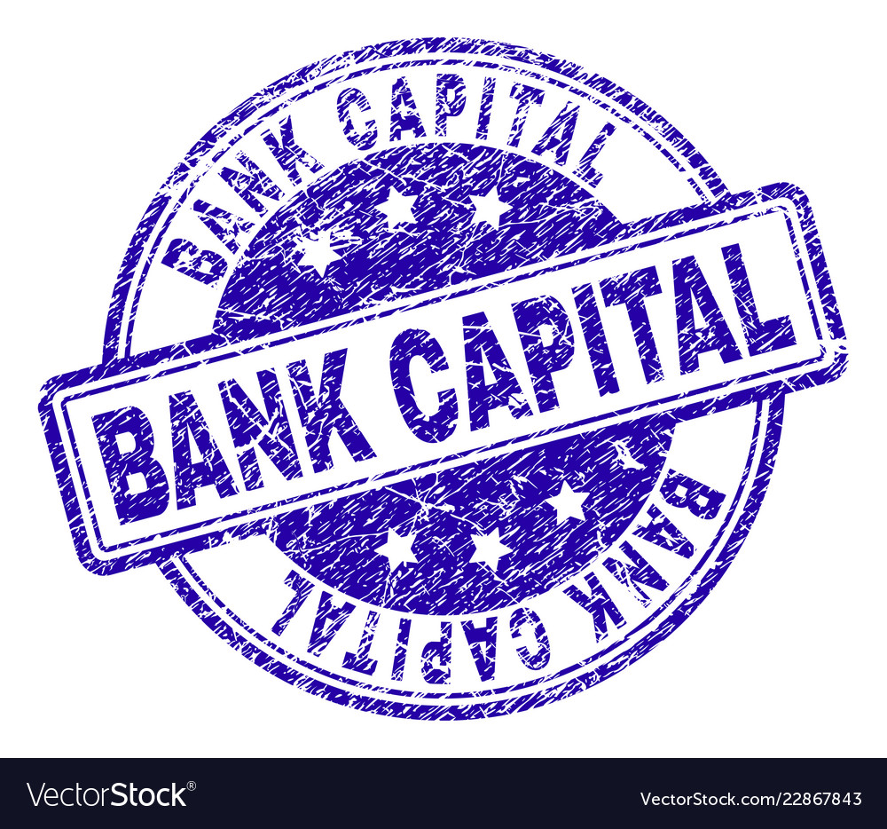 Scratched Textured Bank Capital Stamp Seal Vector Image