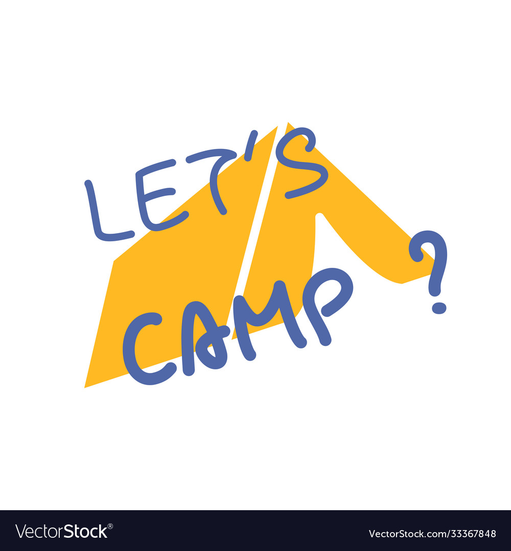Lets go camping text yellow camping tent summer