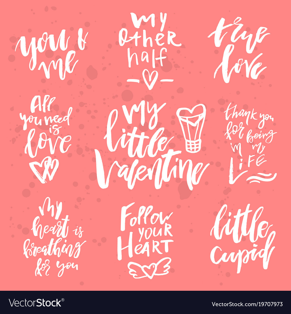 Set of valentines day romantic handwritten quotes