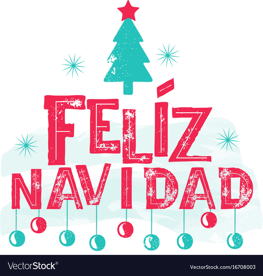 feliz navidad merry christmas spanish language vector image