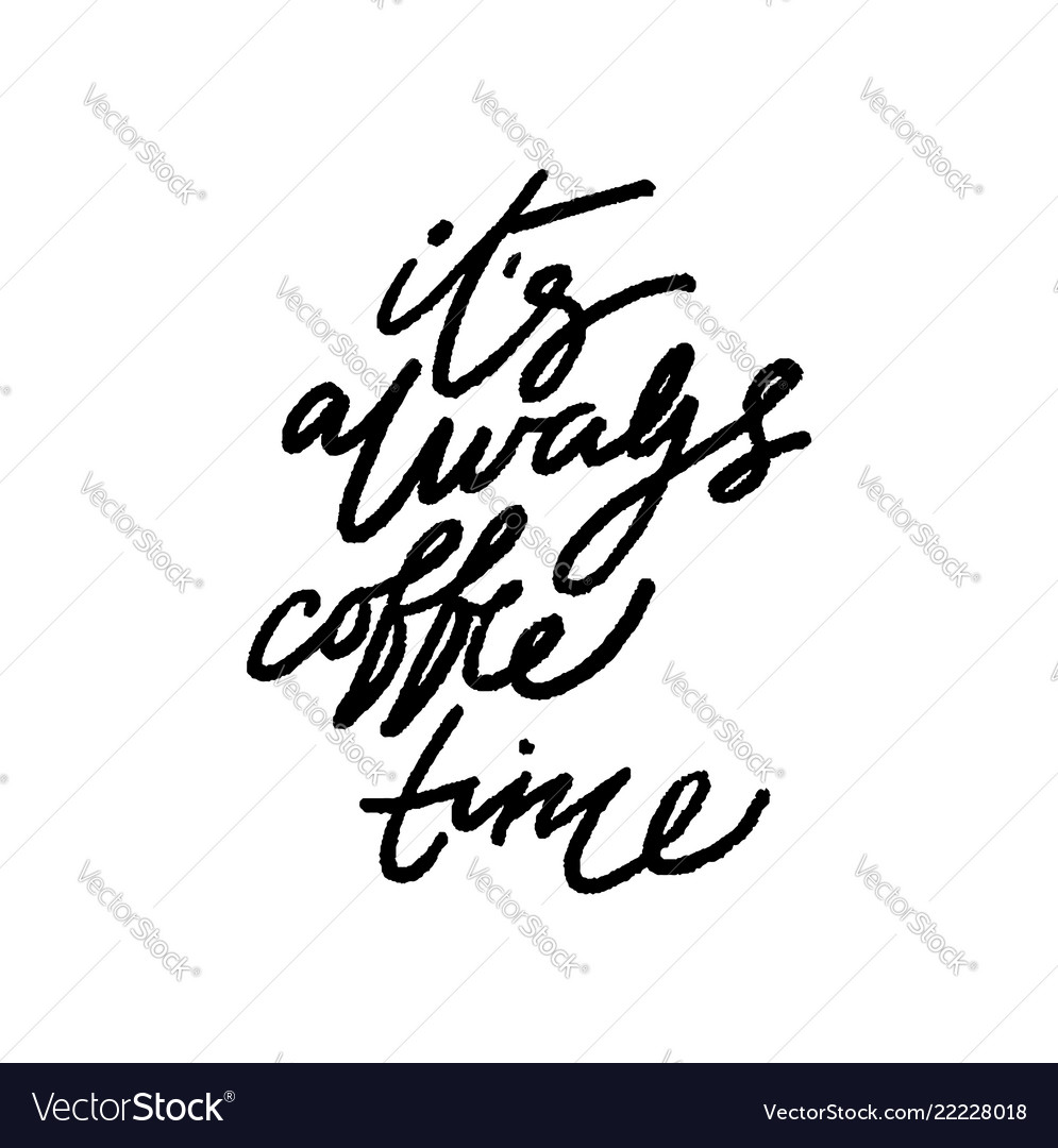 Its always coffee time