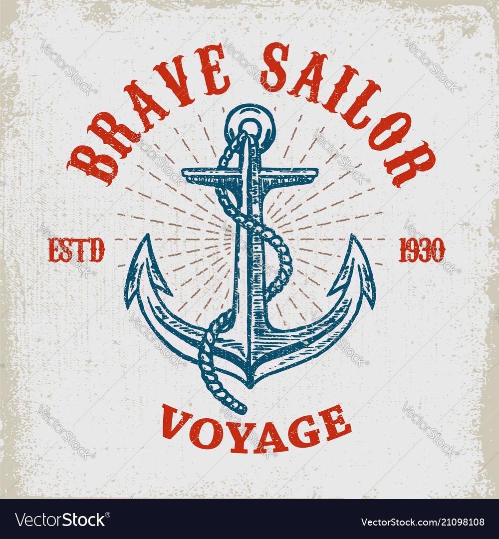 Brave sailor hand drawn anchor on grunge