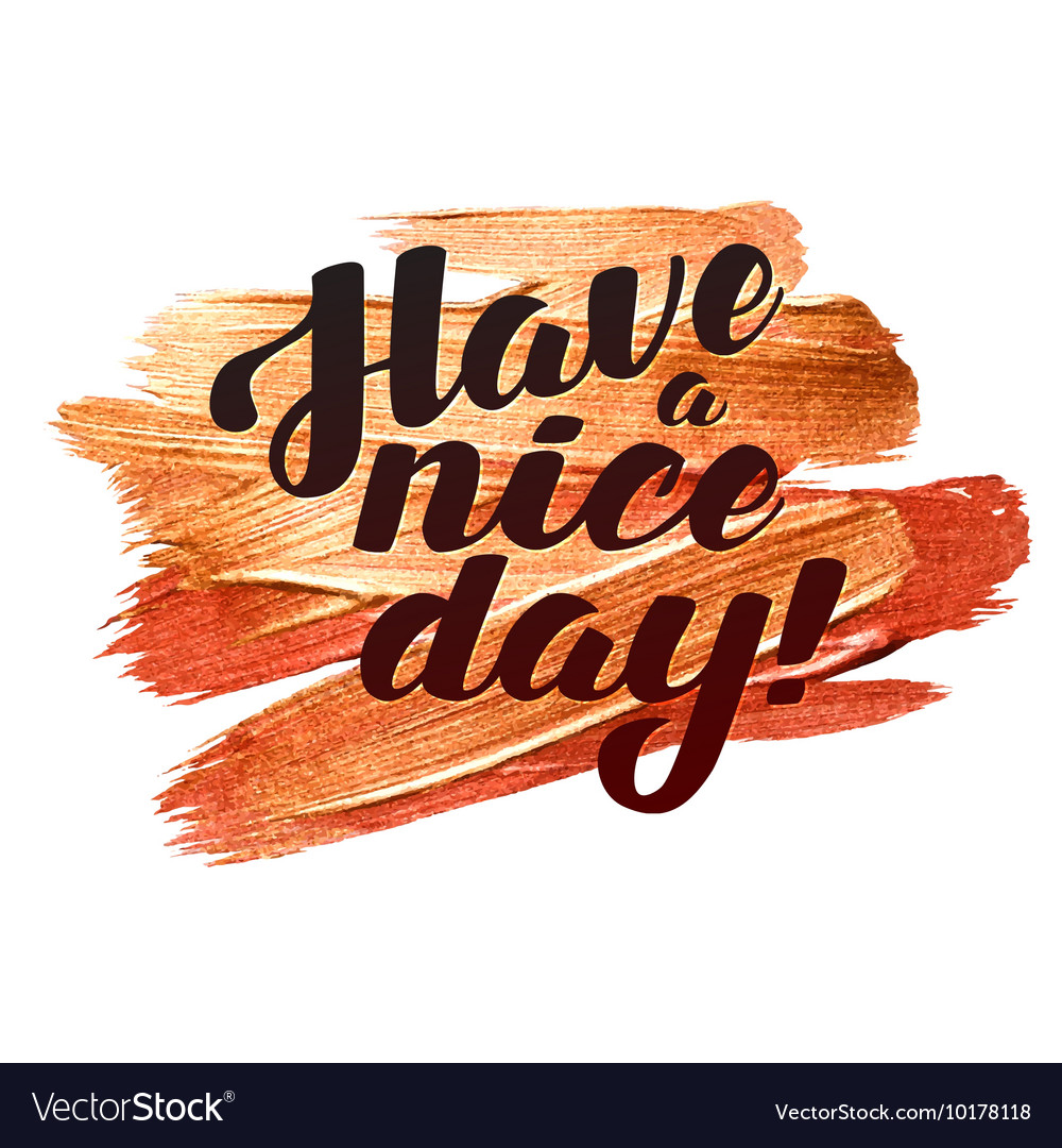 Have a nice day Metallic Foil Shining Calligraphy