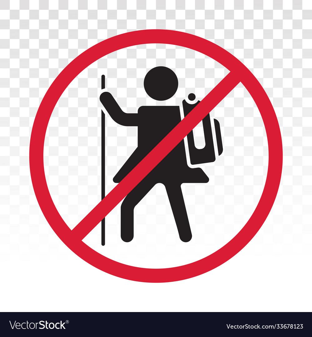 No hiking mountain climbing - prohibition sign