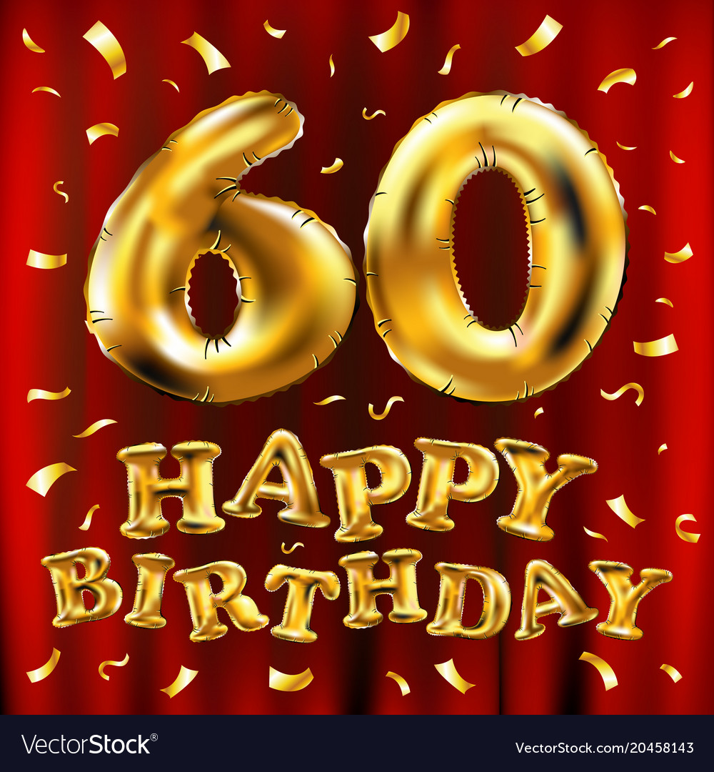 Happy birthday 60th celebration gold balloons and Vector Image