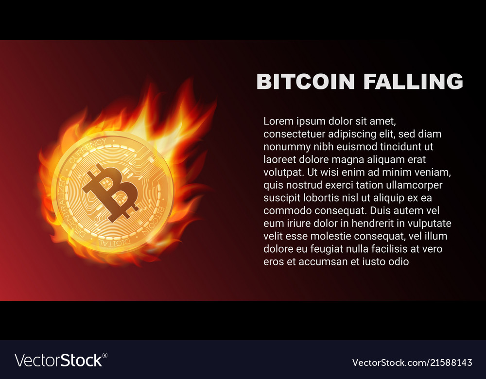 The falling of bitcoin coin in fire red market