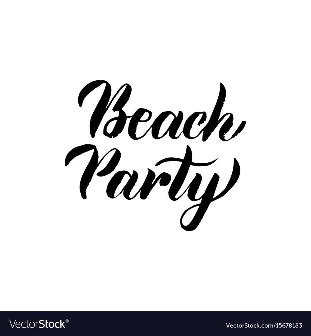 Beach party handwritten lettering vector image