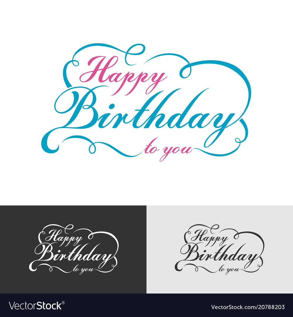 Happy birthday calligraphic and typographic