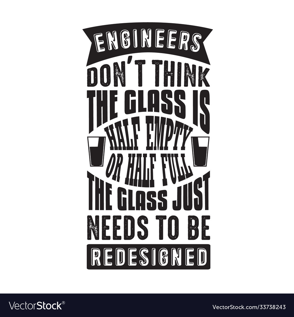 Geek quote engineers don t think glass