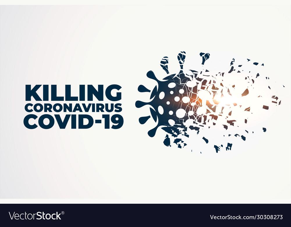 Killing or destroying coronavirus covid-19