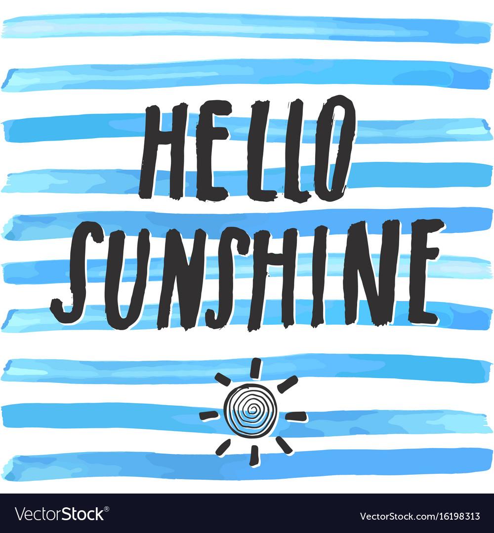 Lettering romantic summer quote hello sunshine