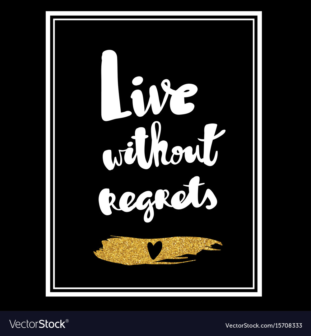 Live without regrets hand drawn lettering phrase