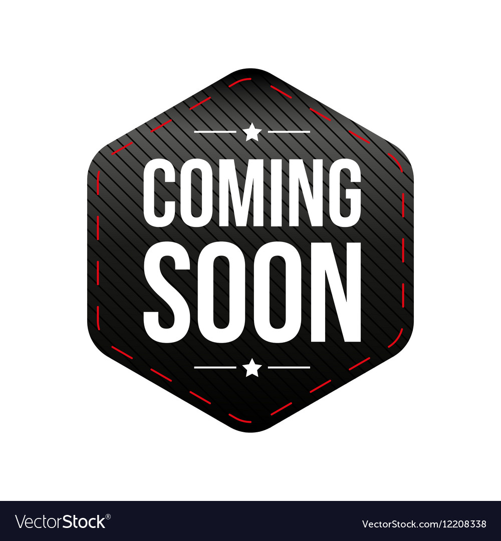 coming soon patch royalty free vector image vectorstock