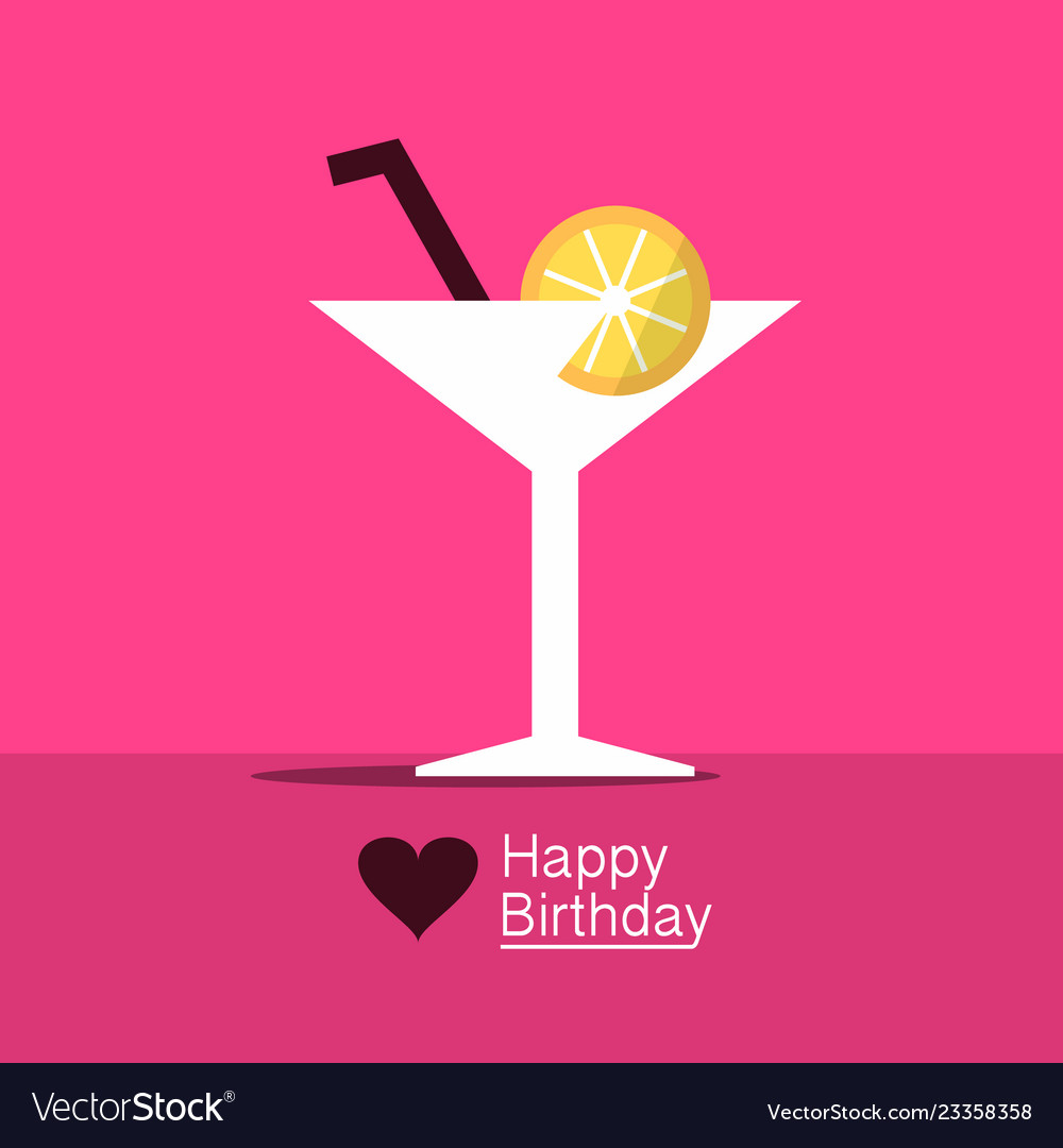 Happy Birthday Design With Cocktail Drink In Vector Image