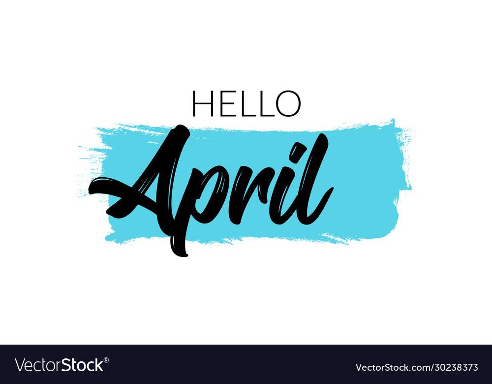 Hello april calendar month typography
