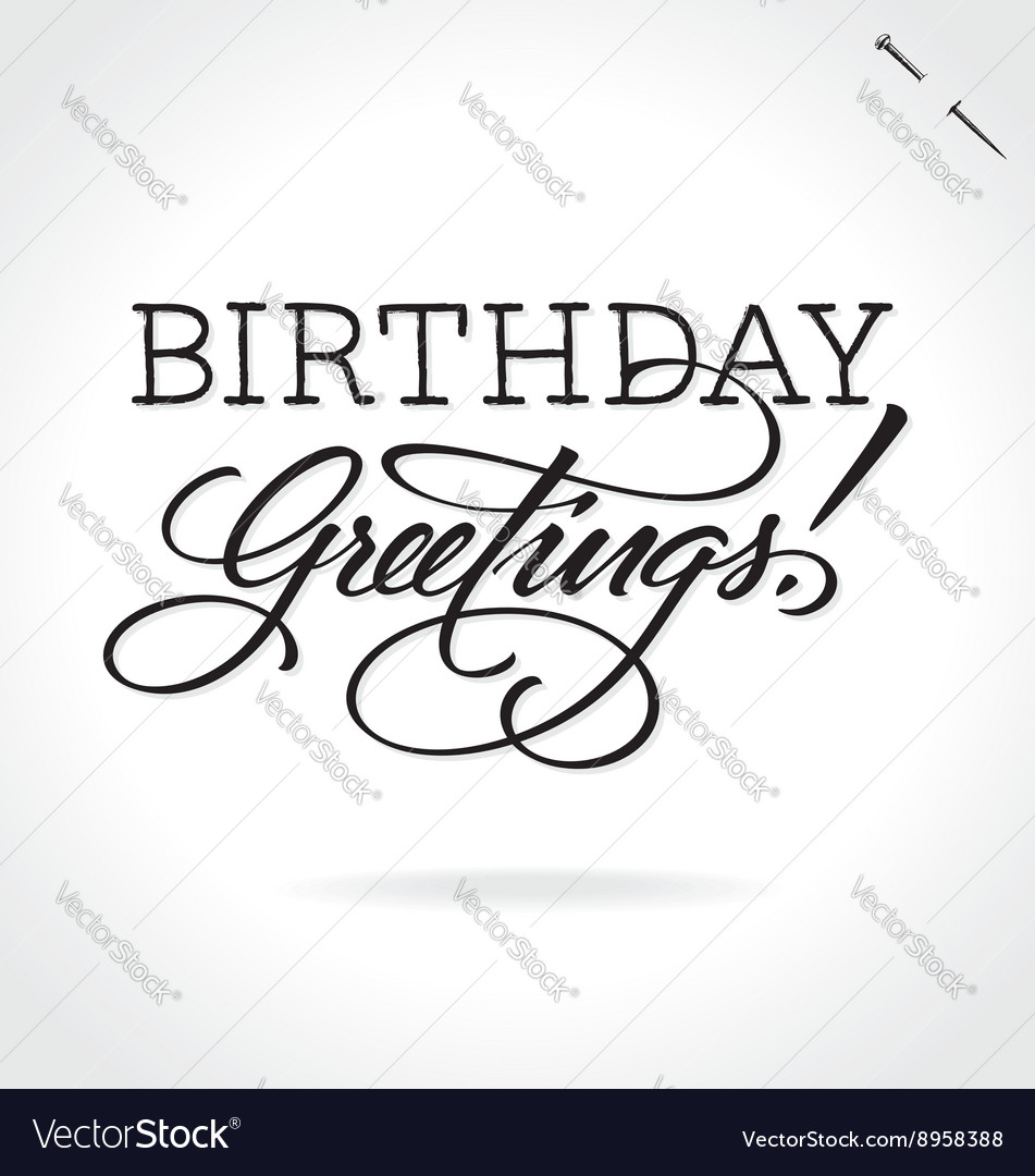 BIRTHDAY GREETINGS hand lettering vector image