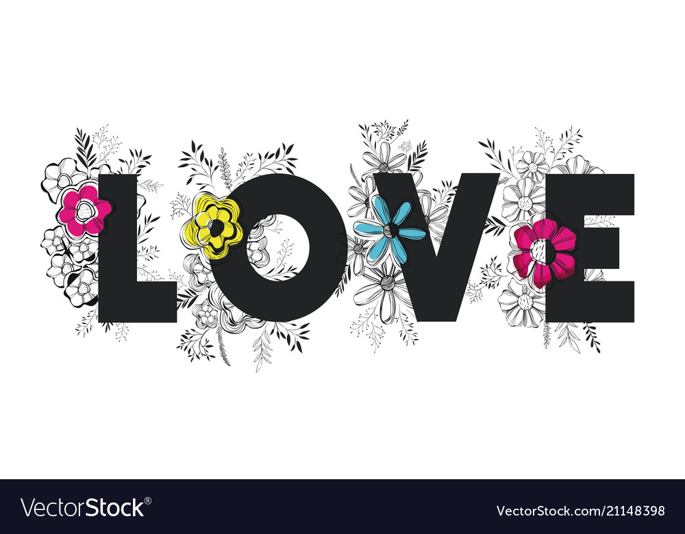 Love Word With Handmade Font And Floral Decoration Vector Image