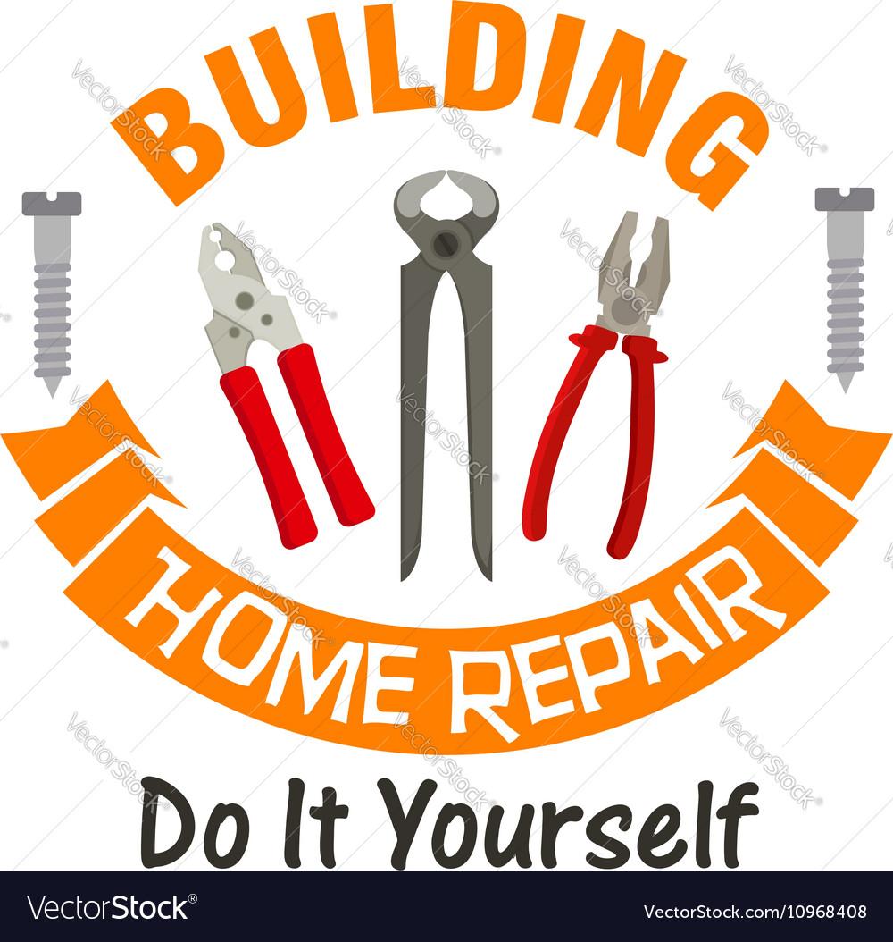 Building and home repair work tools emblem vector image