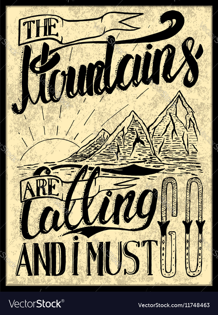 The Mountains are calling and i must go Hand