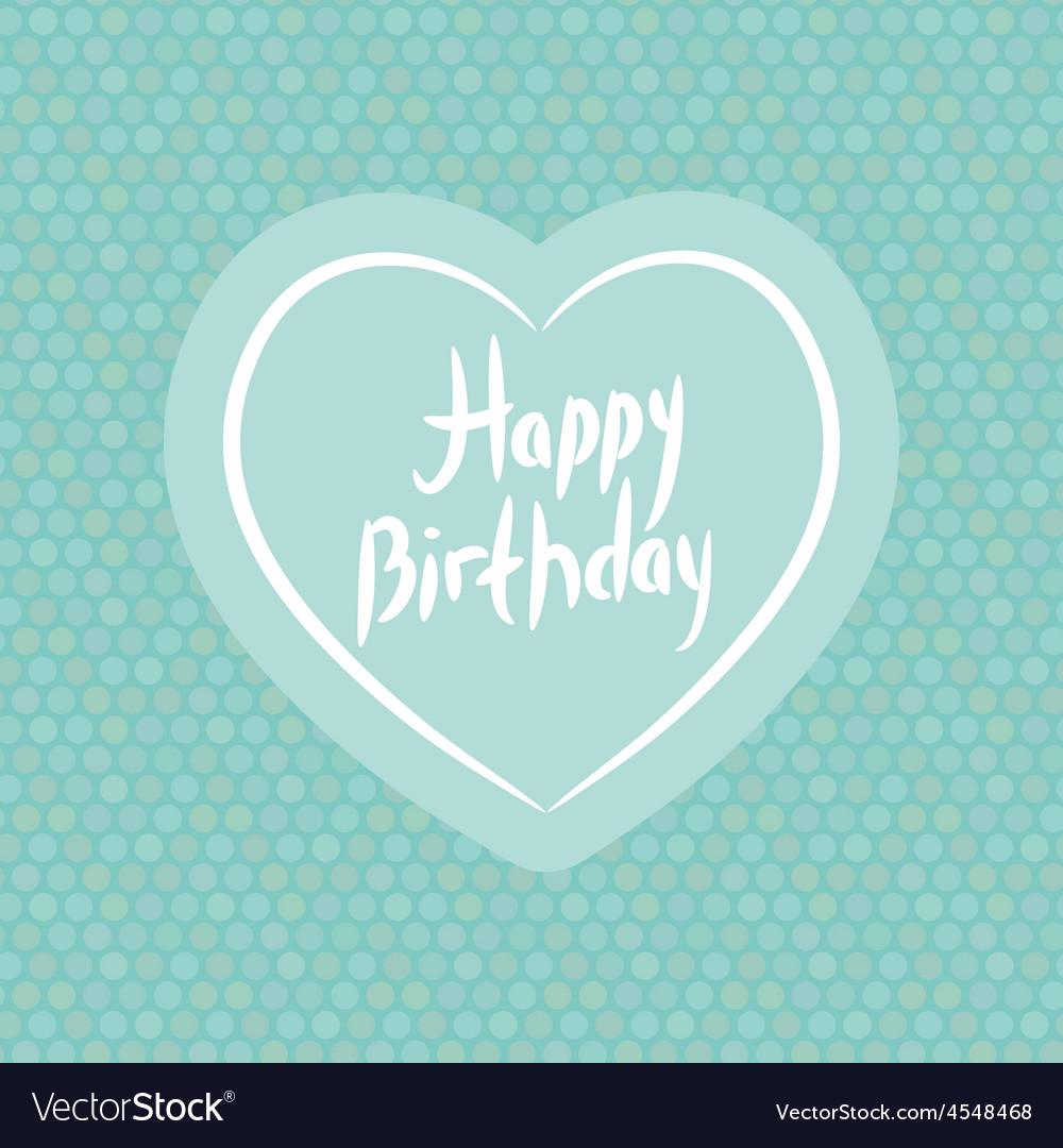 Happy birthday White heart on blue Polka dot