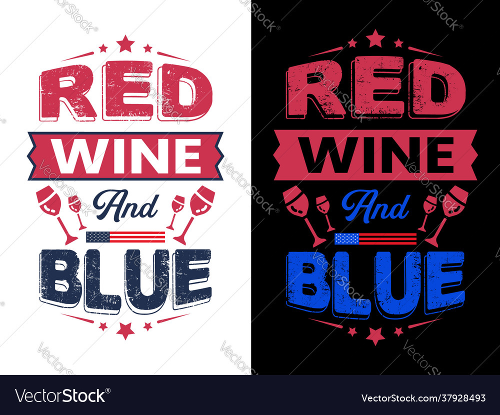 Red wine and blue - 4th july t shirts designve