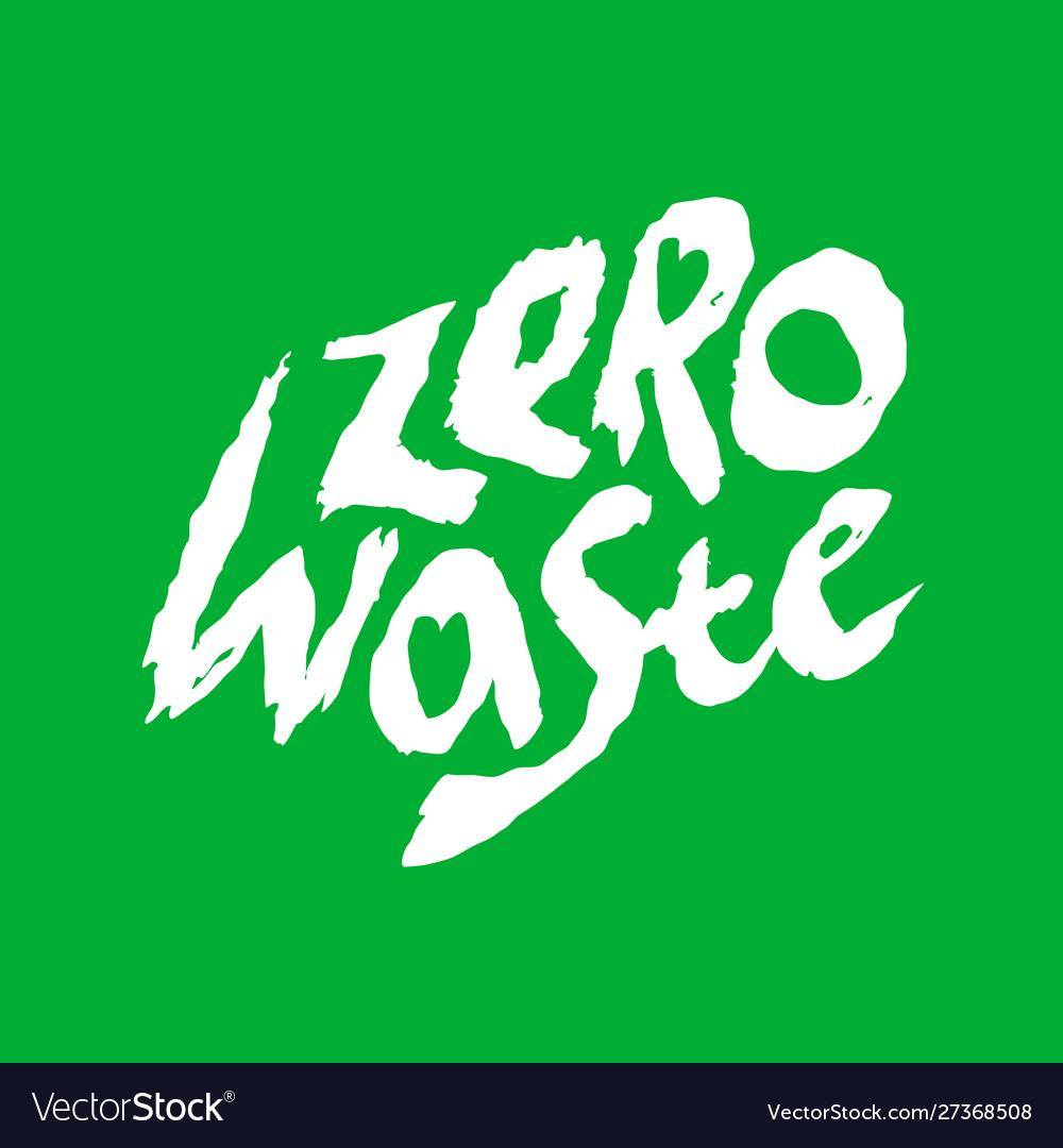 Zero waste handwritten logo no pollution concept