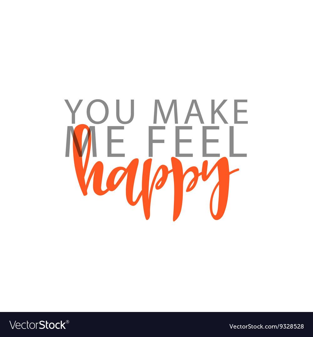 You make me feel Happy phrase in handmade