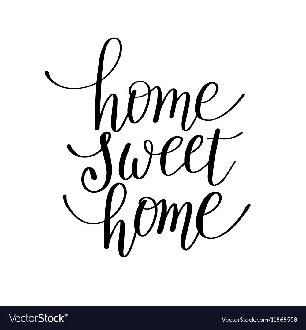 Home sweet home handwritten calligraphy lettering