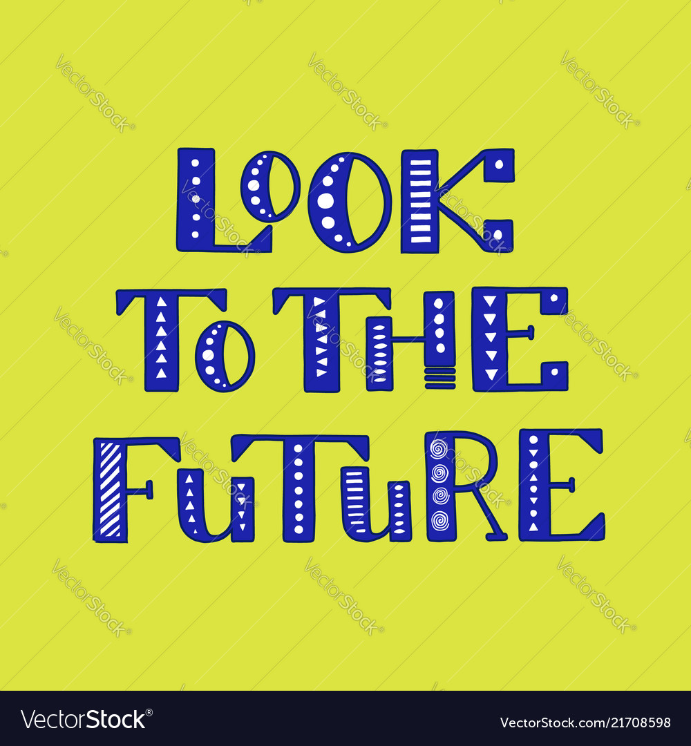 Look to the future handwritten lettering